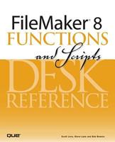 FileMaker 8 Functions and Scripts Desk Reference 0789735113 Book Cover