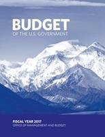 Budget of the U.S. Government: Fiscal Year 2017 1539189732 Book Cover