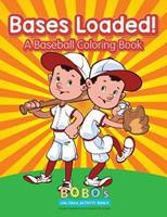Bases Loaded! a Baseball Coloring Book 1683276264 Book Cover