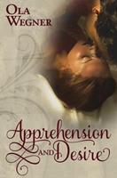 Apprehension and Desire: A Tale of Pride and Prejudice 144991425X Book Cover