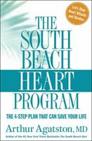 The South Beach Heart Program: The 4-Step Plan that Can Save Your Life 1594864195 Book Cover