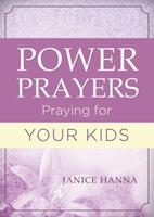 Power Prayers: Praying for Your Kids 1630587176 Book Cover