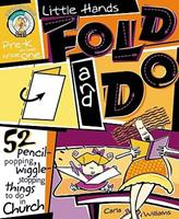 Little Hands Fold and Do: 52 Pencil Popping, Wiggle Stopping Things to Do in Church Pre-K Thrugh Grade -1 0570052866 Book Cover