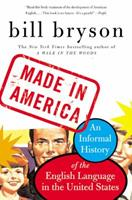 Made in America: An Informal History of the English Language in the United States 074939739X Book Cover