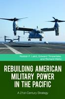 Rebuilding American Military Power in the Pacific: A 21st-Century Strategy 1440830452 Book Cover