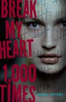 Break My Heart 1,000 Times 1423122283 Book Cover