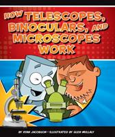 How Telescopes, Binoculars, and Microscopes Work 1609732146 Book Cover