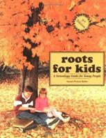 Roots for Kids: A Genealogy Guide for Young People 0806315253 Book Cover