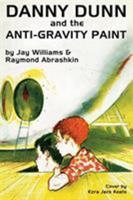 Danny Dunn and the Anti-Gravity Paint 1479407909 Book Cover