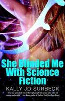 She Blinded Me with Science Fiction 1605041157 Book Cover