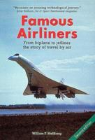 Famous Airliners: From Biplane to Jetliner, the Story of Travel by Air 1882663136 Book Cover