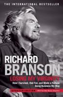 Losing My Virginity: How I've Survived, Had Fun, and Made a Fortune Doing Business My Way 0812932293 Book Cover