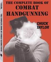 Complete Book Of Combat Handgunning 0873643275 Book Cover