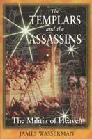 The Templars and the Assassins: The Militia of Heaven 089281859X Book Cover