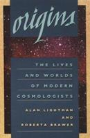 Origins: The Lives and Worlds of Modern Cosmologists 0674644700 Book Cover