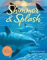 Shimmer & Splash: The Sparkling World of Sea Life 1402786239 Book Cover