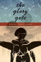The Glory Gets (Wesleyan Poetry Series) 0819575429 Book Cover
