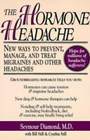 The Hormone Headache: New Ways to Prevent, Manage, and Treat Migraines and Other Headaches 0020083157 Book Cover
