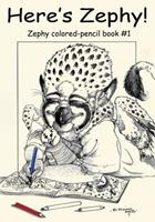 Here's Zephy!: Zephy Colored-Pencil Book #1 0997179589 Book Cover