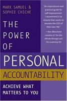 The Power Of Personal Accountability: Achieve What Matters To You 0975263811 Book Cover