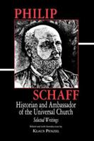 PHILIP SCHAFF: HISTORIAN AND AMBAS 0865543763 Book Cover