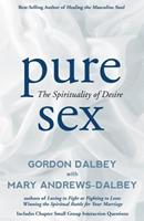 Pure Sex: The Spirituality of Desire 0692344748 Book Cover