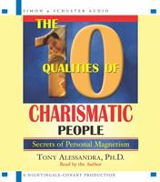 The 10 Qualities Of Charismatic People: Secrets of Personal Magnetism 0743521234 Book Cover