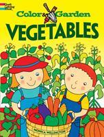 Color  Garden VEGETABLES 0486479595 Book Cover