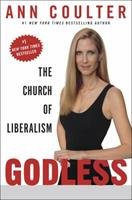 Godless: The Church of Liberalism 0739326333 Book Cover