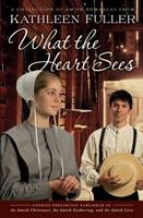 What the Heart Sees: A Collection of Amish Romances 1595549196 Book Cover