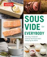 Sous Vide for Everybody: The Easy, Foolproof Cooking Technique That's Sweeping the World 1945256494 Book Cover