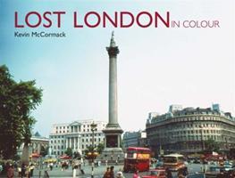Lost London in Colour 0711033358 Book Cover