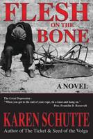 Flesh on the Bone: 3rd in a Trilogy of an American Family Immigration Saga 0990409503 Book Cover