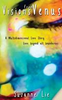 Visions from Venus - A Multidimensional Love Story 1537797948 Book Cover