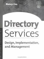 Directory Services: Design, Implementation and Management 1555582621 Book Cover