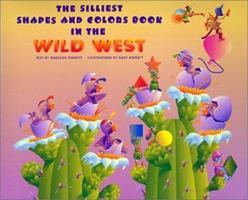 The silliest shapes and colors book in the Wild West : featuring the Buffalo Bug Band with Vincent Van Glow, Shelly, Slavador, and Dolly 1893860604 Book Cover