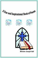 A True and Inspirational Book of Poems 1418427500 Book Cover