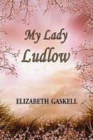 My Lady Ludlow 1406528048 Book Cover