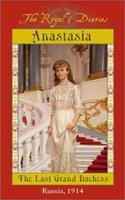 Anastasia: The Last Grand Duchess, Russia, 1914 0545535786 Book Cover