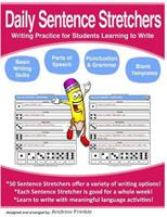 Daily Sentence Stretchers: Writing Practice for Students Learning to Write 1523456418 Book Cover