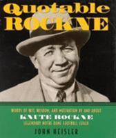 Quotable Rockne 1931249067 Book Cover
