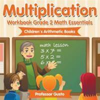 Multiplication Workbook Grade 2 Math Essentials Children's Arithmetic Books 1683212835 Book Cover