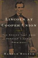 Lincoln at Cooper Union: The Speech That Made Abraham Lincoln President 0743299647 Book Cover