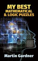 My Best Mathematical and Logic Puzzles (Math & Logic Puzzles)