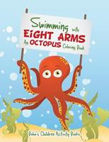 Swimming with Eight Arms: An Octopus Coloring Book 1683274911 Book Cover