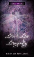 Don't Die, Dragonfly 0738705268 Book Cover