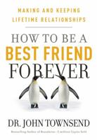 How to Be a Best Friend Forever: Making and Keeping Lifetime Relationships 1617953210 Book Cover