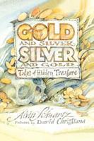 Gold & Silver, Silver & Gold: Tales of Hidden Treasure 0374425825 Book Cover