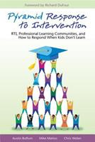 Pyramid Response to Intervention: RTI, Professional Learning Communities, and How to Respond When Kids Don't Learn 1934009334 Book Cover