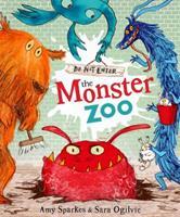 Do Not Enter The Monster Zoo 1849416591 Book Cover